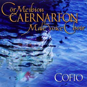 Cofio_Caernarfon_Male_Voice_Choir_CD_Clawr