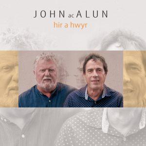 John_ac_Alun_HiraHwyr